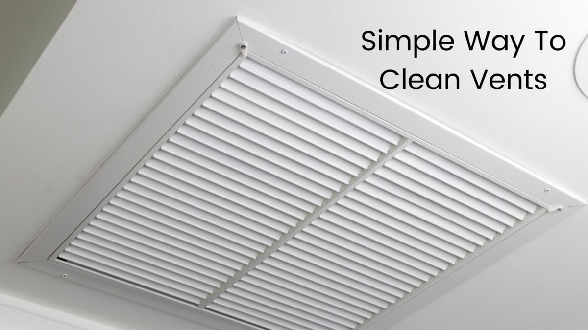 How To Clean Ceiling Vents in 2021 | Quickly And Safely