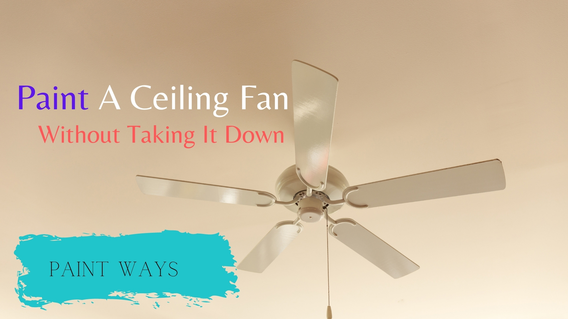 how to paint a ceiling fan without taking it down
