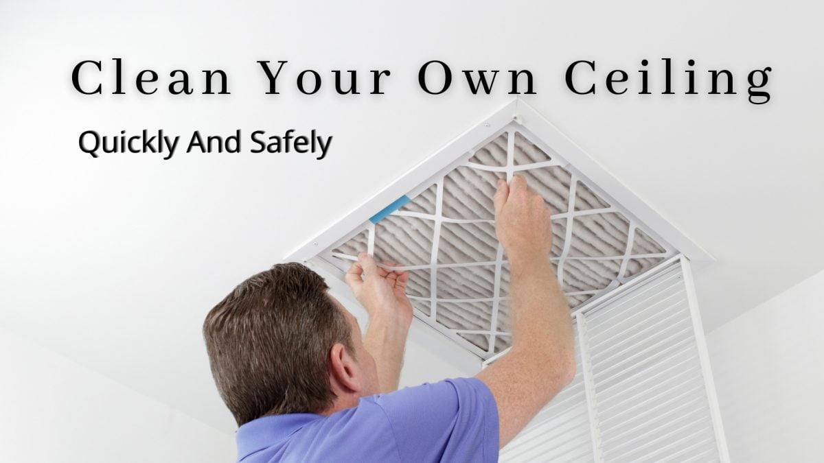 How To Clean Ceilings Easily In 2021 | Quickly And Safely