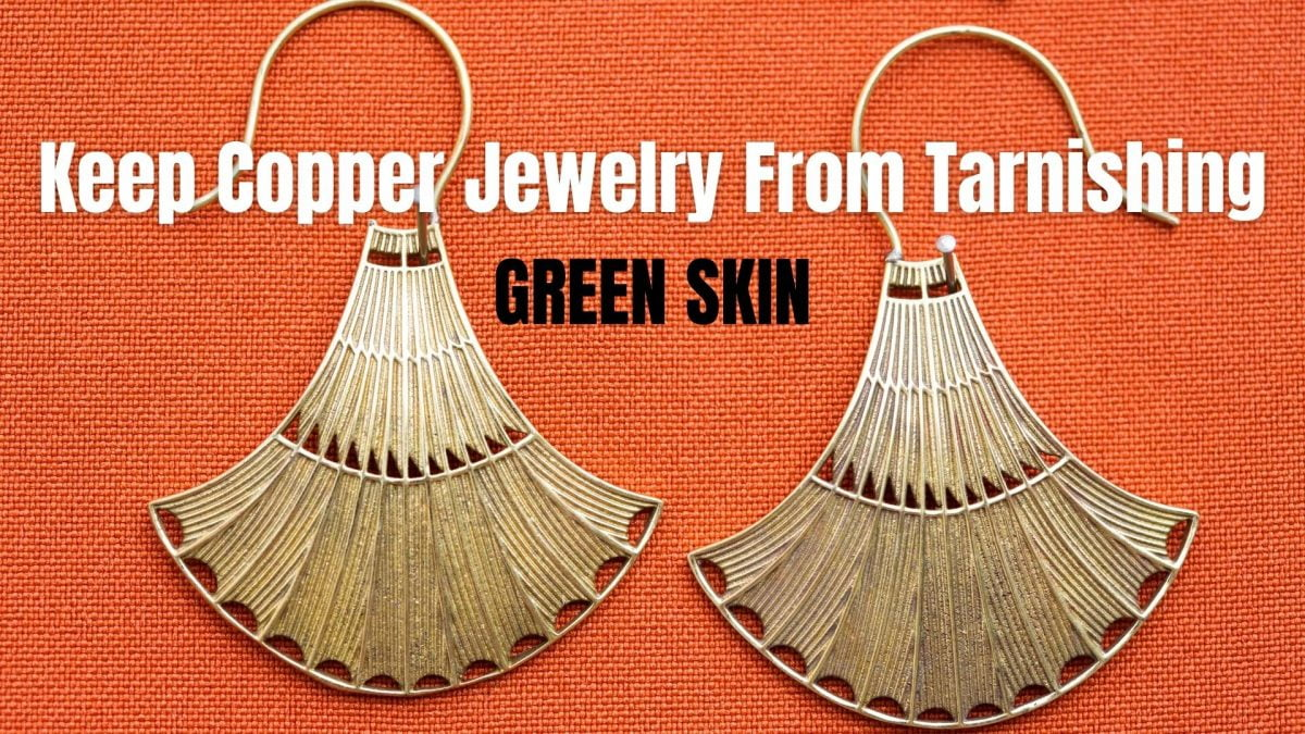 How To Keep Copper Jewelry From Tarnishing 2021