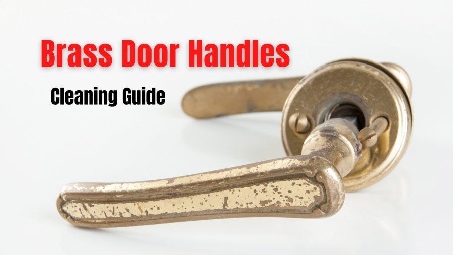 How To Clean Brass Door Handles With 6 Natural Ways