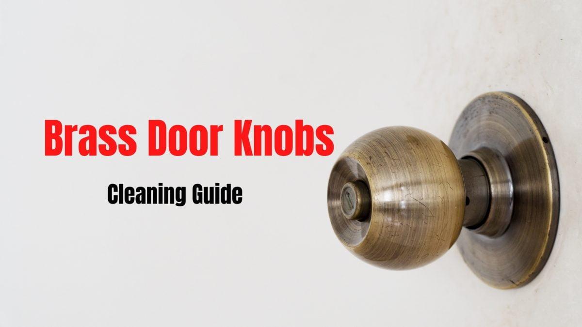 How To Clean Brass Door Knobs With 6 Natural Ways
